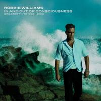 Robbie Williams - In and Out of Consciousness: The Greatest Hits 1990–2010