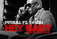 Piesa noua: Pitbull feat. T-Pain – Hey Baby (Drop It On The Floor)