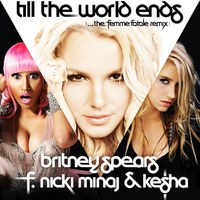 Britney Spears feat Kesha & Nicki Minaj – Till The World Ends Remix